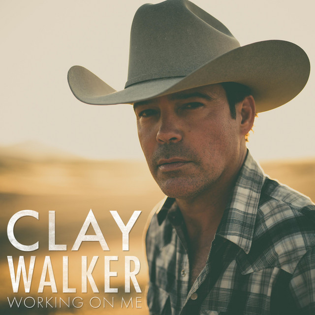Artwork for Working on Me by Clay Walker