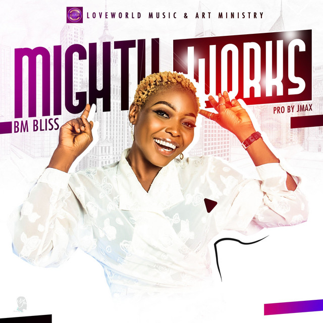 Stream or Download Mighty Works by BM Bliss Image