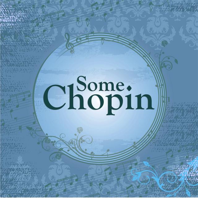 Some Chopin