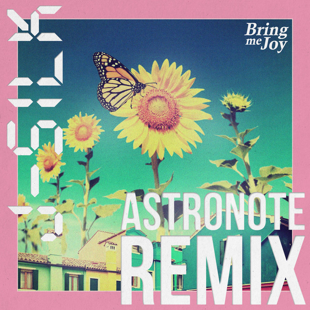 Bring Me Joy (Astronote Remix)