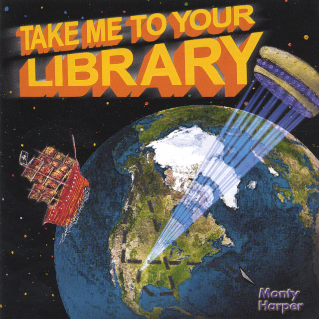 Take Me To Your Library by Monty Harper
