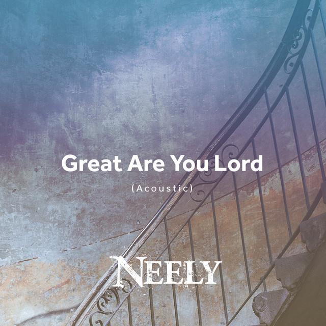 NEELY - Great Are You Lord (Acoustic)