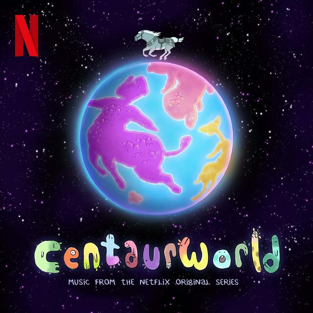 Centaurworld: S1 (Music from the Netflix Original Series)