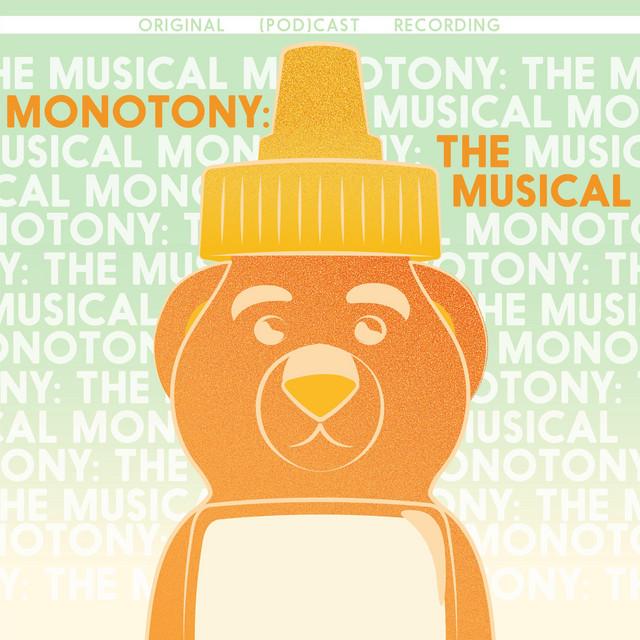 MONOTONY: The Musical (Original podCast Recording)