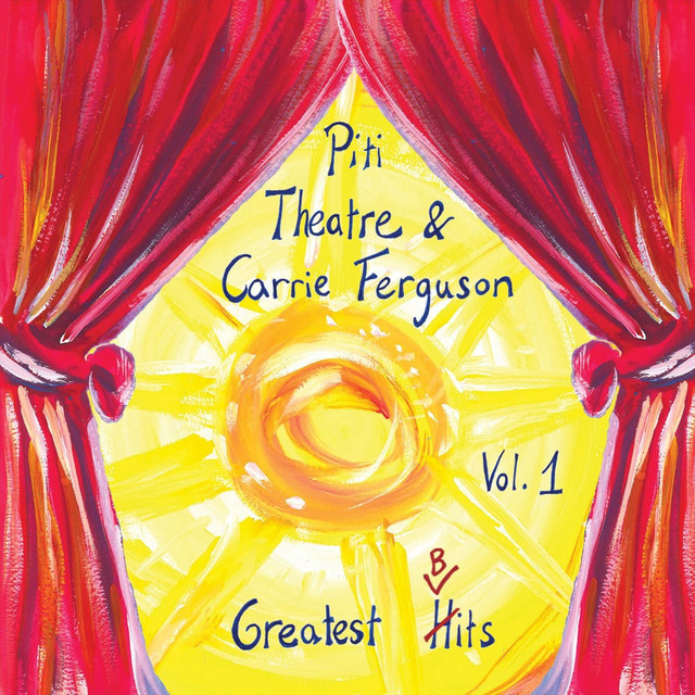 Piti Theatre & Carrie Ferguson Greatest Bits, Vol. 1 by Carrie Ferguson