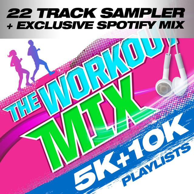 The Workout Mix - 5k & 10k Playlists (Streaming Version)