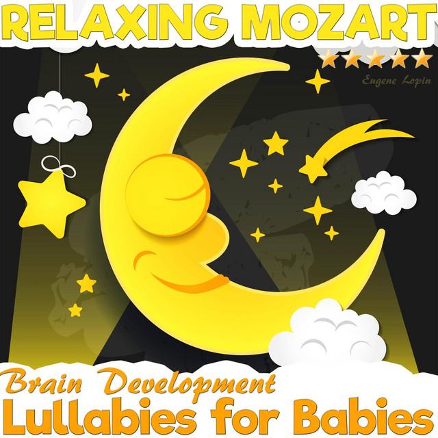 Lullabies for Babies: Relaxing Mozart Brain Development