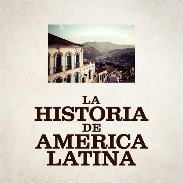 La Historia de America Latina