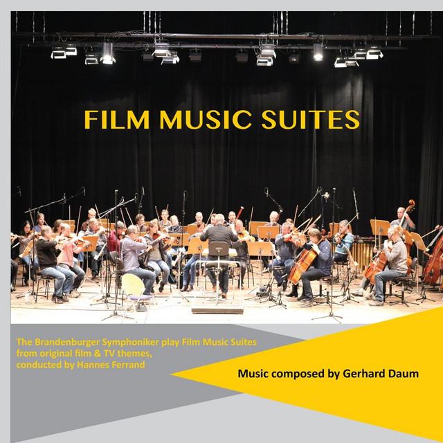 Film Music Suites - The Brandenburger Symphoniker Play Original Film Music by Gerhard Daum