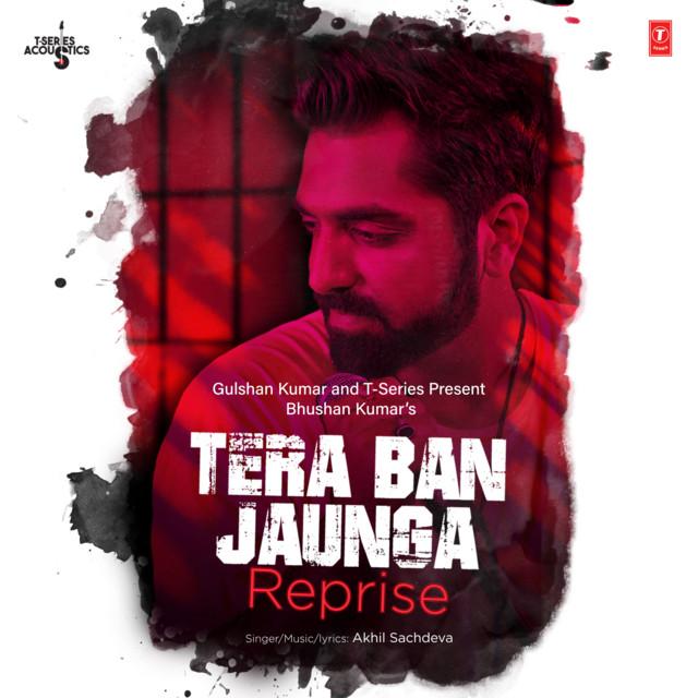 "Tera Ban Jaunga Reprise (From ""T-Series Acoustics"")"