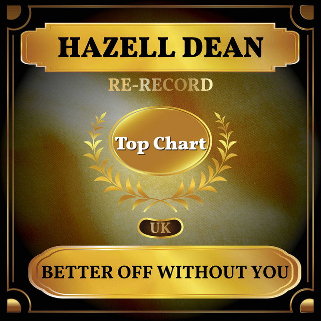 Better Off Without You (UK Chart Top 100 - No. 72)