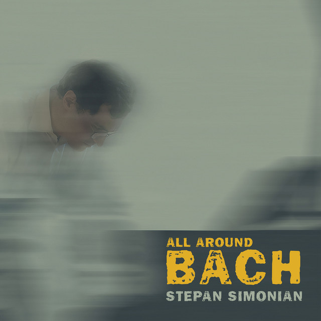 Album cover for All Around Bach by Johann Sebastian Bach, Stepan Simonian