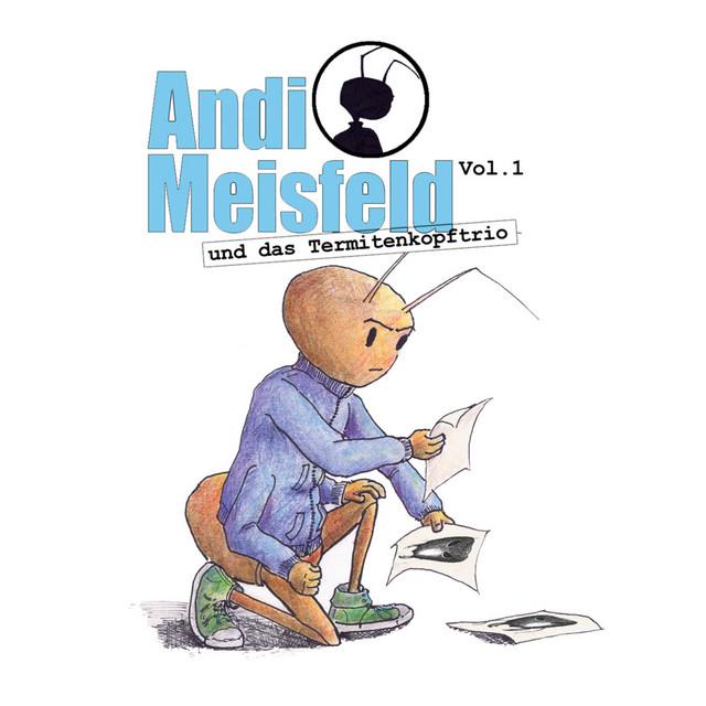 Folge 01: Andi Meisfeld und das Termitenkopf-Trio Cover