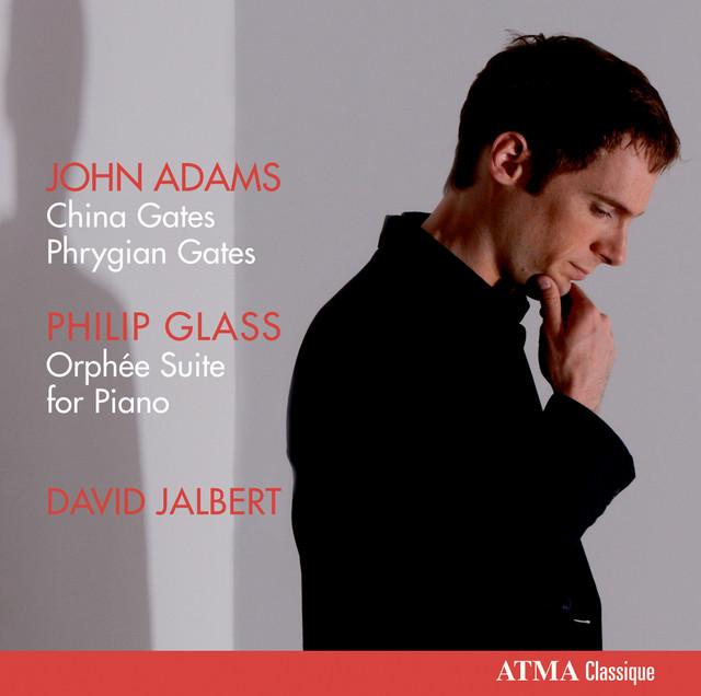 Adams: China Gates - Phrygian Gates - Glass: Orphée Suite