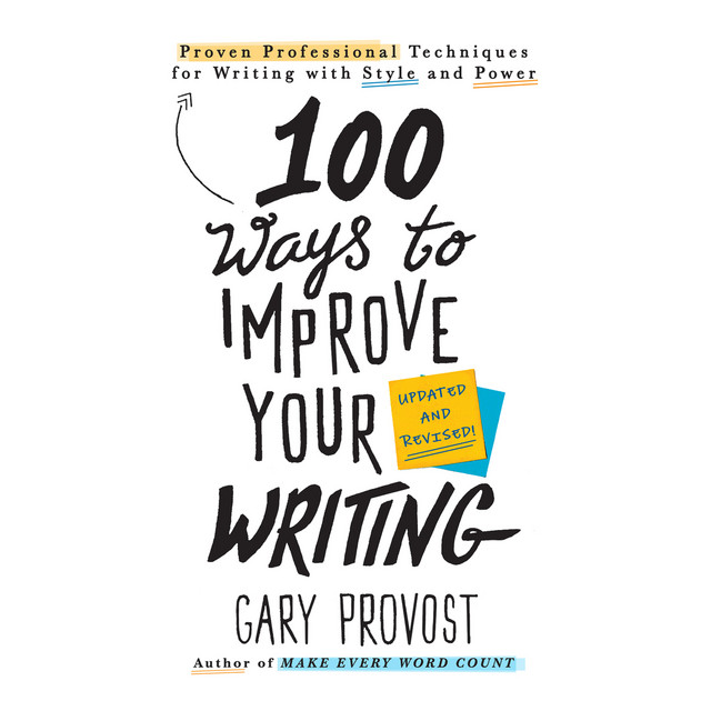 100 Ways to Improve Your Writing - Proven Professional Techniques for Writing With Style and Power (Unabridged)