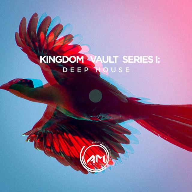 Kingdom Vault Series I: Deep House