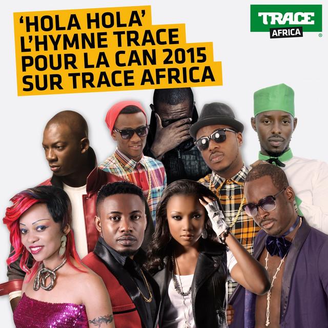 Hola hola (L'hymne Trace pour la CAN 2015)