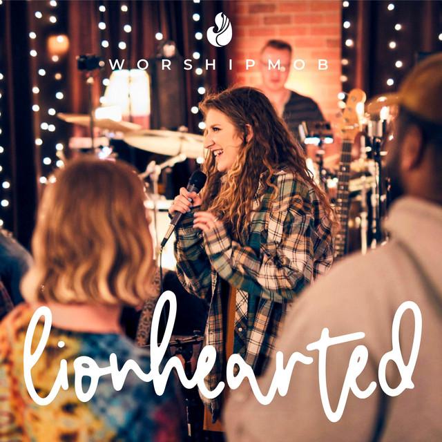 WorshipMob - Lionhearted