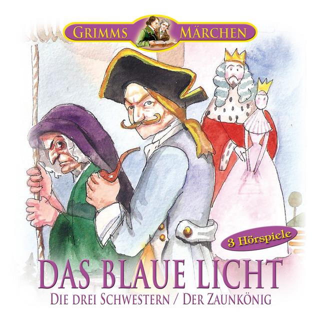 Grimms Märchen: Das blaue Licht, Die drei Schwestern, Der Zaunkönig