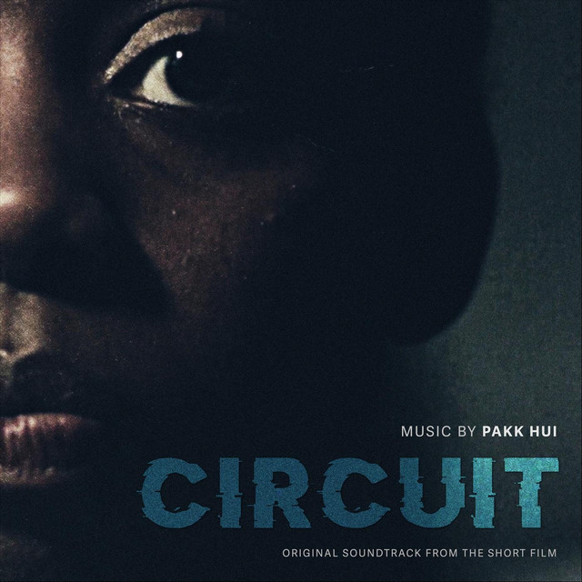 Circuit (Original Soundtrack for the Short Film)