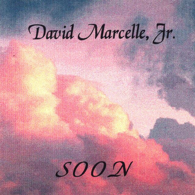 David Marcelle — Soon