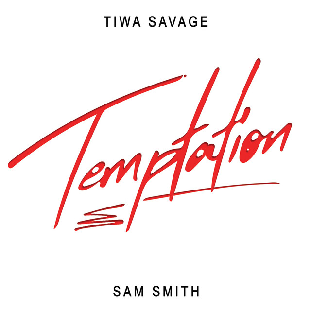 Tiwa Savage & Sam Smith - Temptation