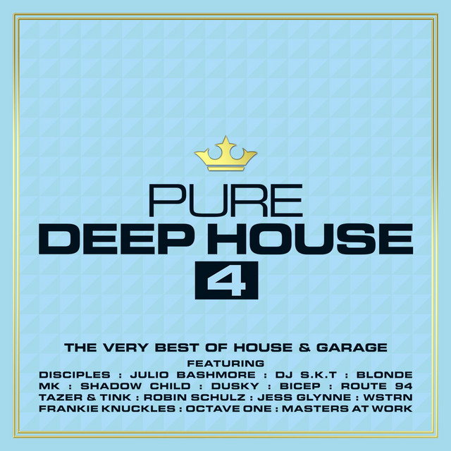 Pure Deep House 4 - The Very Best of House & Garage