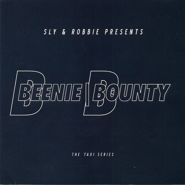Sly & Robbie presents Beenie \ Bounty: The Taxi Series