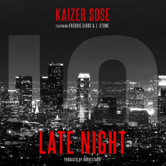 Late Night (feat. Freddie Gibbs & J. Stone)