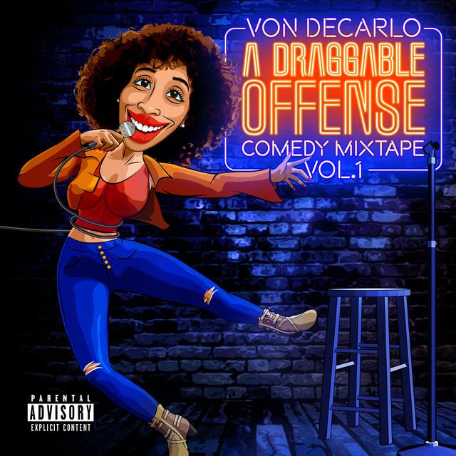 A Draggable Offense, Comedy Mixtape, Vol. 1