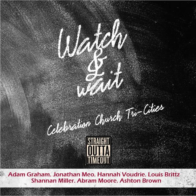 Watch & Wait...