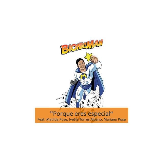 Porque Eres Especial by Bionicman