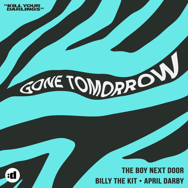 The Boy Next Door & Billy The Kit & April Darby - Gone Tomorrow