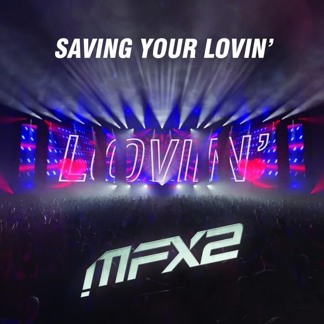 Saving Your Lovin' - Radio Edit
