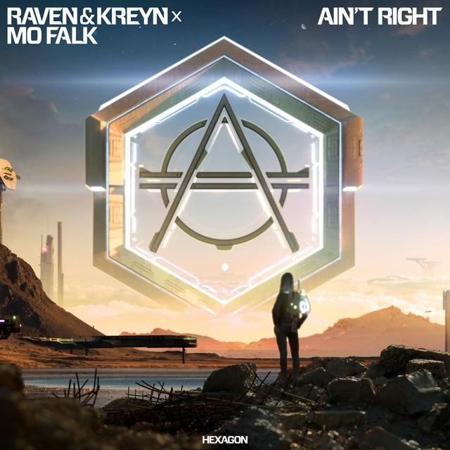 Raven & Kreyn & Mo Falk - Ain't Right