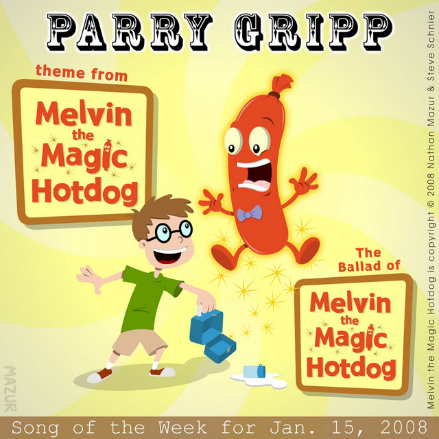 Melvin The Magic Hotdog: Parry Gripp Song of the Week for January 15, 2008 by Parry Gripp