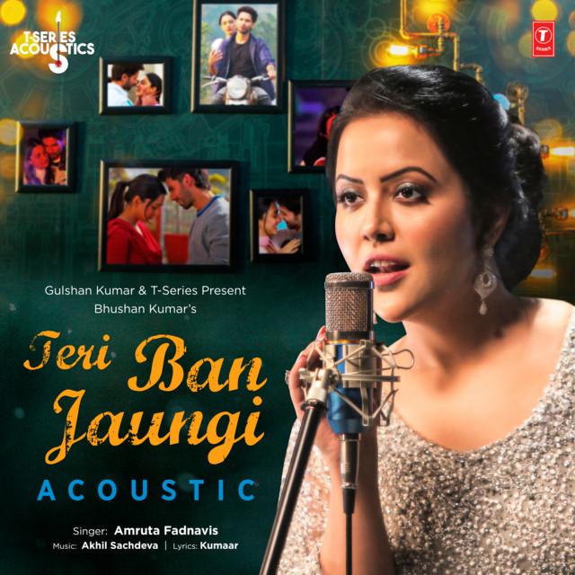 "Teri Ban Jaungi Acoustic (From ""T-Series Acoustics"")"