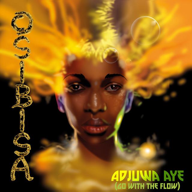 Adjuwa Aye (Go with the Flow)