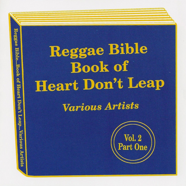 Reggae Bible of Heart Don't Leap (Vol. 2 Part One)
