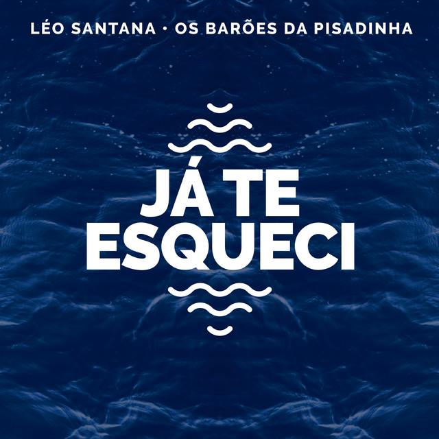 Já Te Esqueci (Léo Santana Ao Vivo / 2020)