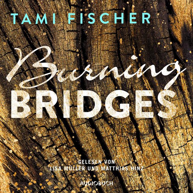 Burning Bridges [Fletcher University 1 (Ungekürzt)]