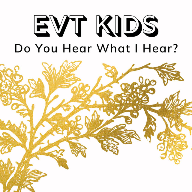 Do You Hear What I Hear? by EVT Kids