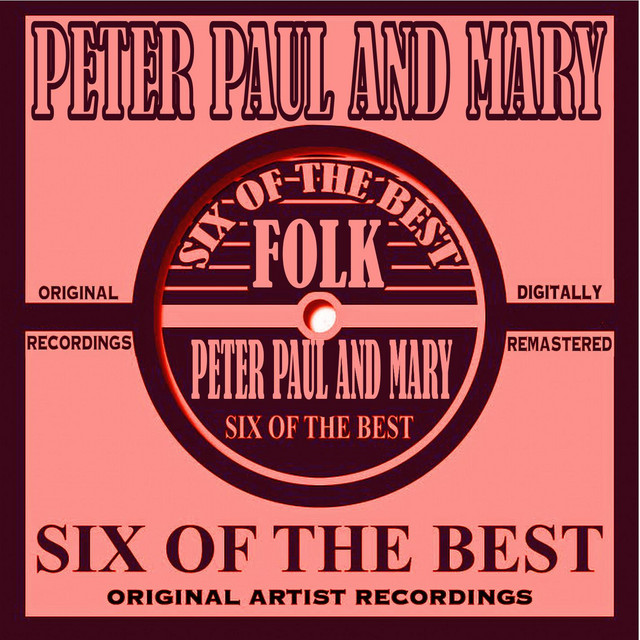 Six Of The Best - Folk by Peter, Paul and Mary