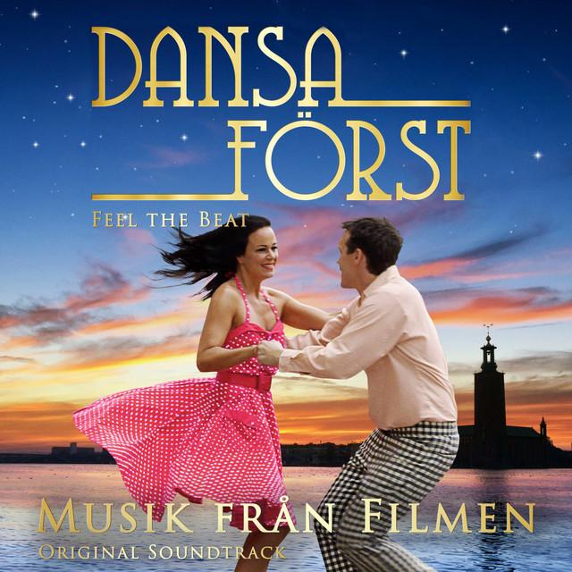Dansa Först / Feel the Beat - Musik från filmen (Original Soundtrack)