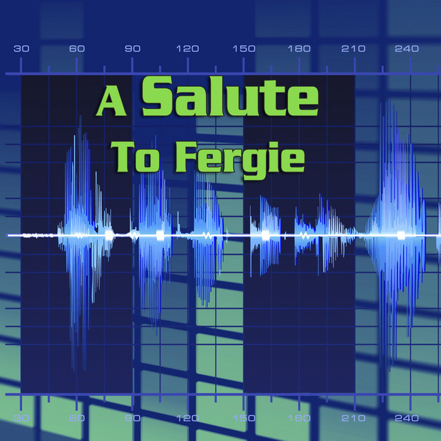 A Salute To Fergie