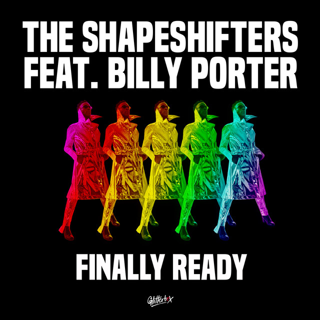 Finally ready · Shapeshifters ft. Billy Porter