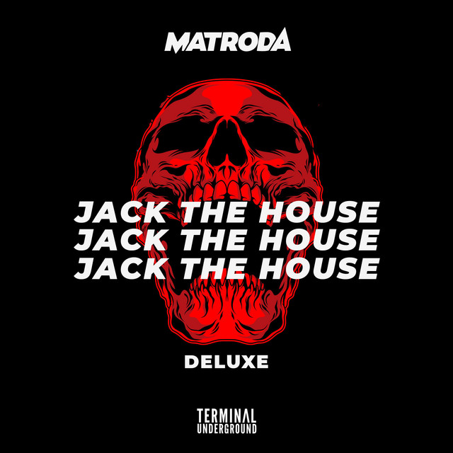 Album cover for Jack The House EP (Deluxe) by Matroda