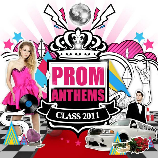 Prom Anthems: Class Of 2011