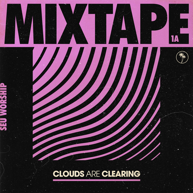 Clouds Are Clearing: Mixtape 1A