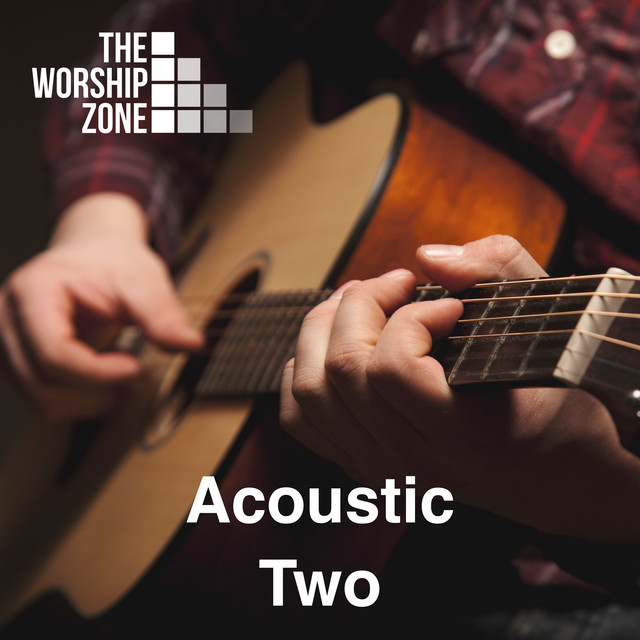 The Worship Zone - Acoustic Two